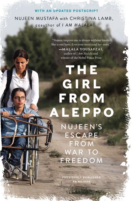 Book cover of 'The Girl From Aleppo'. Cover shows two women, one pushing the other in a wheelchair. The title is printed to the right of the people, underneath which is written 'Nujeen's escape from war to freedom'.