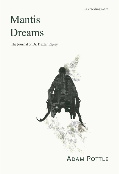Book cover of 'Mantis Dreams: The Journal of Dr. Dexter Ripley'. Cover is white, with the title in the top left and the author's name bottom right. In the centre is the silhouette of a man in a wheelchair.