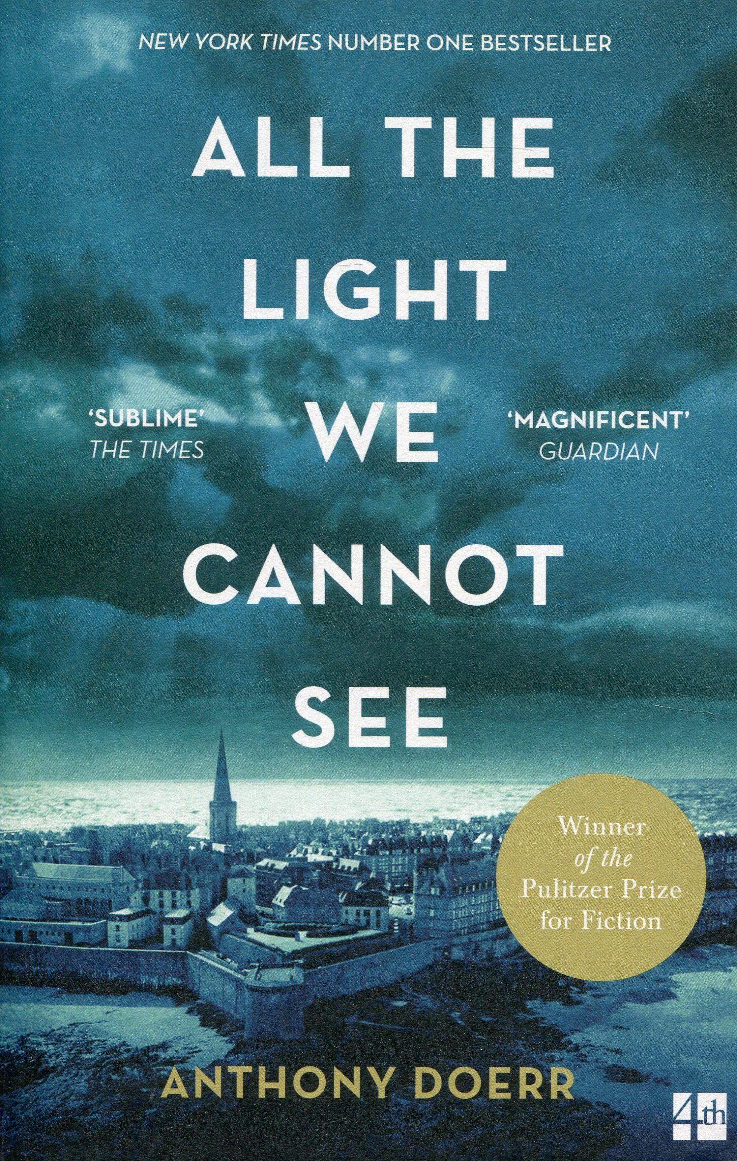 Book cover of 'All the Light We Cannot See'. Cover shows a coastal town with clouds in the sky \'96 it is dark and dreary. A sticker on the cover reads 'Winner of the Pulitzer Prize for Fiction'.