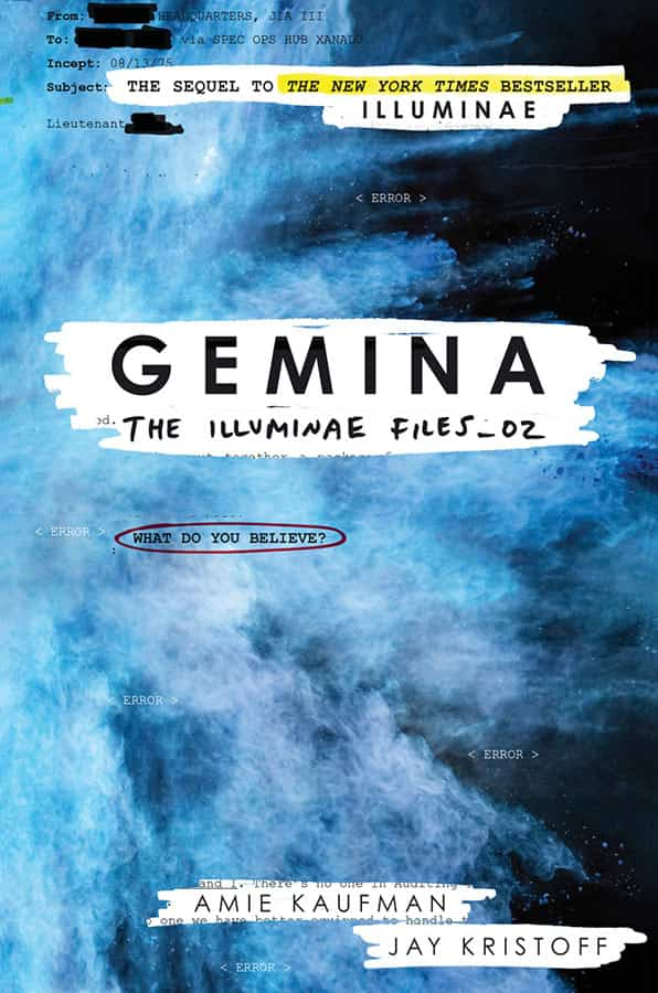 Book cover of 'Gemina'. Cover is bright blue and looks like it is set in space. Strewn across the front is text that reads and a subject line: The sequel to the New York Times bestseller Illuminae. The title of the book is in black text over a white stripe, and the authors names are at the bottom of the cover.