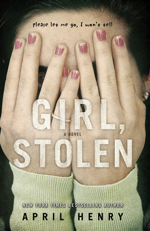 Book cover of 'Girl, Stolen'. Cover shows a young girl's face, with her hands pressed over her eyes.