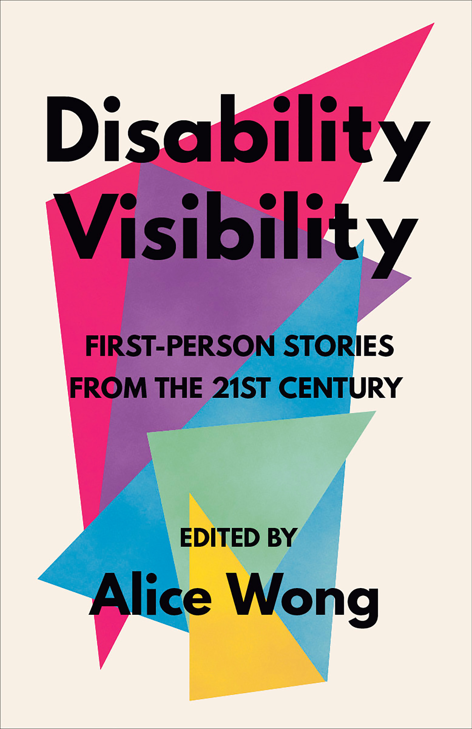 Book Cover of 'Disability Visibility'. 5 overlapping triangles in different colours with the book title and authors name in black in front