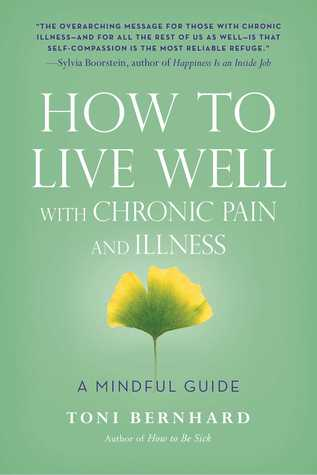 Cover of 'How to Live Well with Chronic Pain and Illness'. A green background with a yelow tipped ginkgo leaf in the center. Title is above in white.