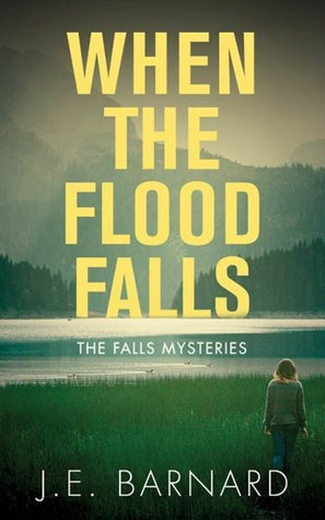 Cover of 'When the Flood Falls'. A picture of a woman looking across a misty body of water, to a forest and mountains. The book title is over the top in large yellow letters, the bottom of the last word is partially submerged in the water.